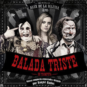 Balada Triste De Trompeta (Original Motion Picture Soundtrack)