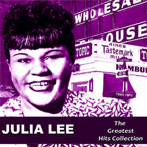 Julia Lee: The Greatest Hits Collection
