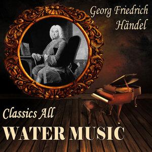 Georg Friederich Händel: Classics All. Water Music