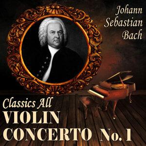 Johann Sebastian Bach: Classics All, Violin Concerto No. 1