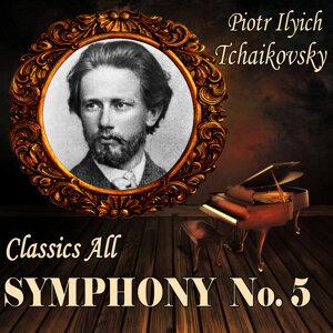 Piotr Ilyich Tchaikovsky: Classics All. Symphony No. 5