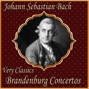Johann Sebastian Bach: Very Classics. Brandenburg Concertos