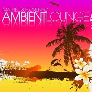 Mathieu & Florzinho - Ambient Lounge