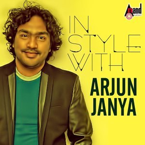 In Style with Arjun Janya - Kannada Hits 2016