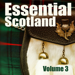 Essential Scotland, Vol. 3