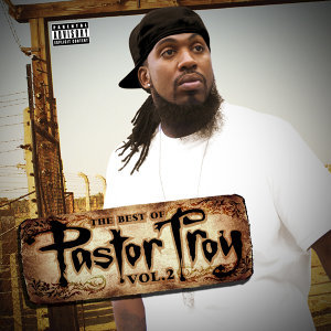 The Best of Pastor Troy, Vol. 2