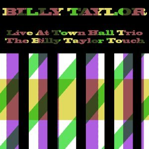 Billy Taylor: Live at Town Hall Trio / The Billy Taylor Touch