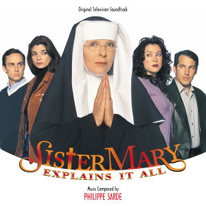 Sister Mary Explains It All - Original Television Soundtrack
