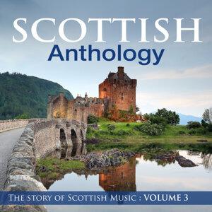 Scottish Anthology : The Story of Scottish Music, Vol. 3