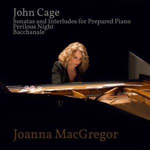 Joanna MacGregor: Piano Works by John Cage