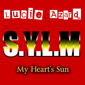 S.Y.L.M - My Heart's Sun