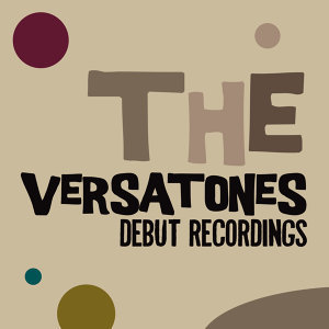 The Versatones: Debut Recordings