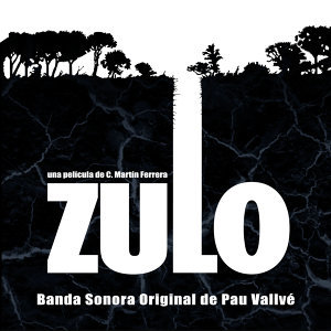 Zulo (Original Motion Picture Soundtrack)