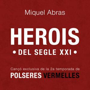 Herois Del Segle XXI (Cançó exclusiva per Polseres Vermelles 2a Temporada)