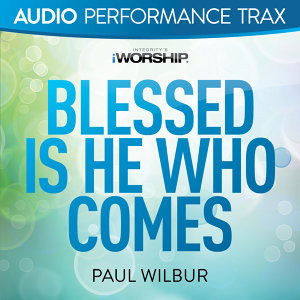 Blessed Is He Who Comes - Audio Performance Trax