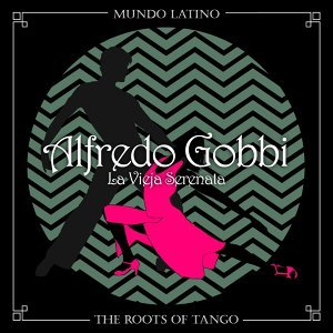 The Roots of Tango - La Vieja Serenata