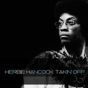 Herbie Hancock: Takin' Off