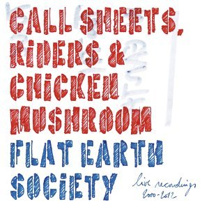 Call Sheets, Riders & Chicken Muschroom - Live Recordings 2000-2012