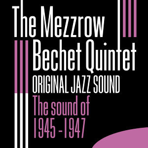 Original Jazz Sound: The Sound of 1945 - 1947