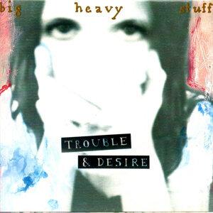 Trouble & Desire