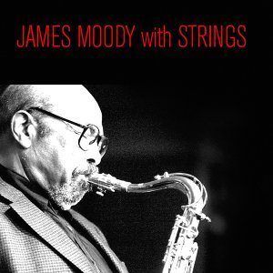 James Moody with Strings
