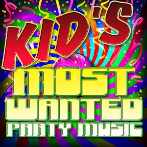 Kid's Most Wanted Party Music