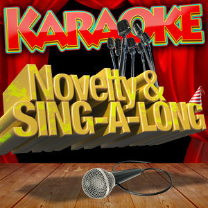 Karaoke - Novelty and Sing-a-Long