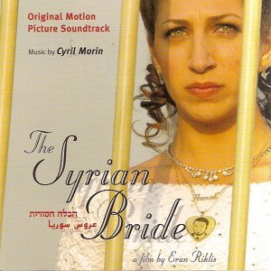 La fiancée Syrienne - The Syrian Bride - Original Motion Picture Soundtrack