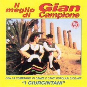 Il meglio di Gian Campione - Con la compagni di danze e canti popolari siciliani i giurgintani