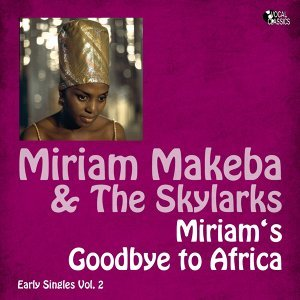 Miriam's Goodbye to Africa - Early Singles Vol. 2