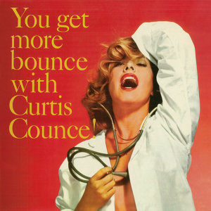 You Get More Bounce with Curtis Counce (Remastered)