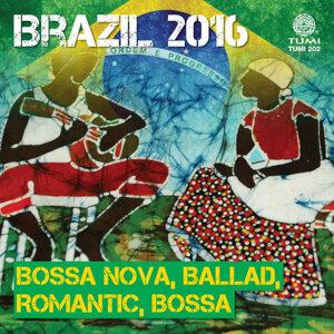 Brazil 2016: Bossa Nova, Ballad, Romantic, Bossa