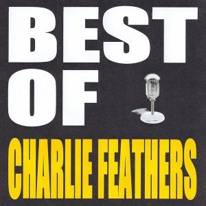 Best of Charlie Feathers