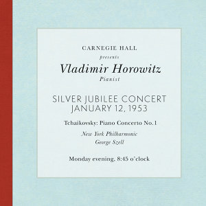 Vladimir Horowitz live at Carnegie Hall - Silver Jubilee Concert (January 12, 1953): Tchaikovsky Piano Concerto No. 1 in B-Flat Minor, Op. 23