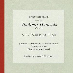 Vladimir Horowitz live at Carnegie Hall - Recital November 24, 1968: Haydn, Schumann, Rachmaninoff, Debussy, Liszt, Chopin & Moszkowski