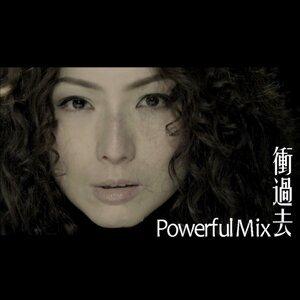 "衝過去 - Powerful Mix (Theme Song of  ""Joyful@HK"" Campaign)"