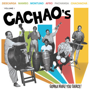 Cachao's Gonna Make You Dance Vol. 1