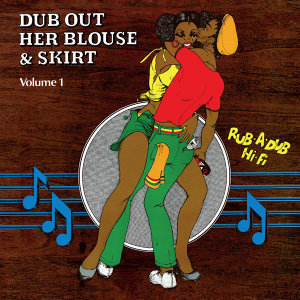 Dub Out Her Blouse & Skirt, Vol.1
