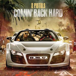 Comin Back Hard