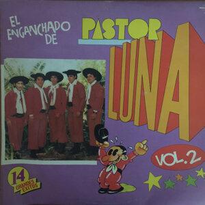 El Enganchado de Pastor Luna, Vol. 2