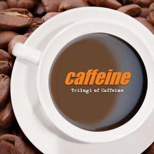 Trilogi of Caffeine