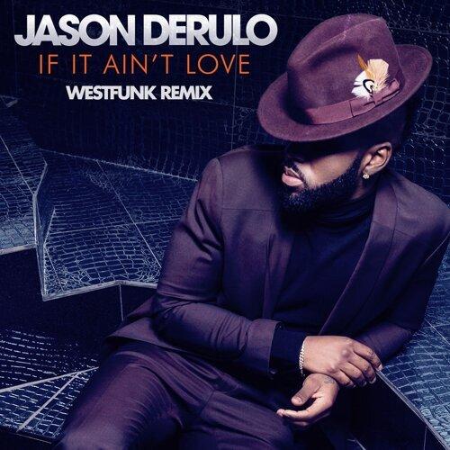 If It Ain't Love - Westfunk Remix