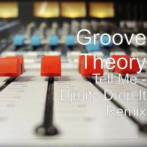 Tell Me (My Oh My Drop It Remix) [feat. DjMitz]