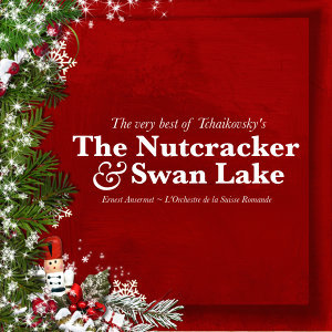 The Very Best of Tchaikovsky's The Nutcracker and Swan Lake