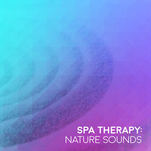 Spa Therapy: Nature Sounds