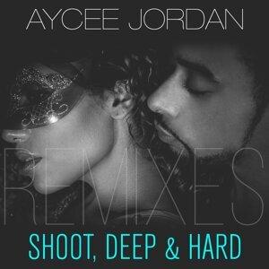 Shoot, Deep & Hard - Remixes