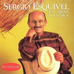 Sergio Esquivel y Su Trova Yucateca - De Colección
