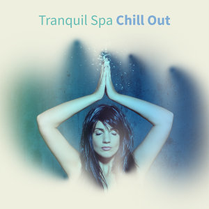 Tranquil Spa Chill Out