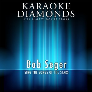 Bob Seger - The Best Songs - Sing the Songs of the Stars