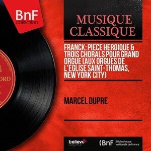 Franck: Pièce héroïque & Trois chorals pour grand orgue (Aux orgues de l'Église Saint-Thomas, New York City) - Mono Version